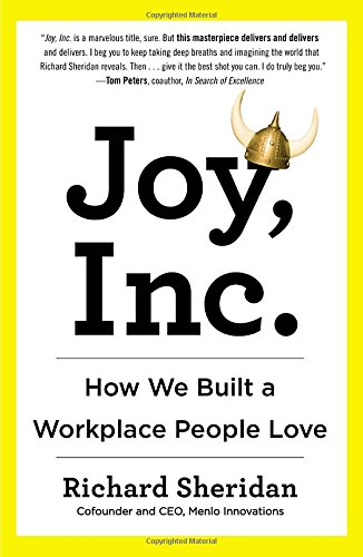 Joy, Inc.: How We Built a Workplace People Love by Richard Sheridan