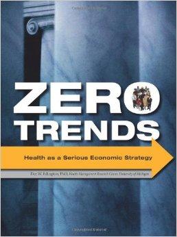 Zero Trends: Health as a Serious Economic Strategy by Dee Edington